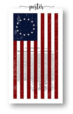 1776 Betsy Ross Flag with Declaration of Independence Poster